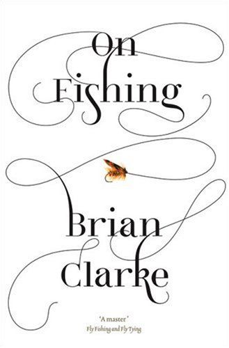 book cover design - clever typography - On Fishing by Brian Clarke, designer Marian Bantjes