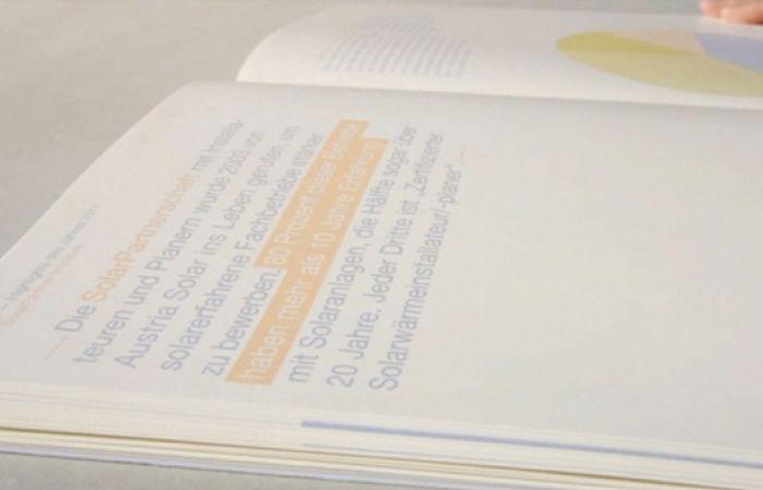 O relatório que vai direto ao ponto para falar do assunto: o relatório anual da austríaca Associação para a promoção da energia solar térmica (Verein zur Förderung der thermischen Solarenergie) foi impresso usando uma tinta especial que só aparece se exposta ao Sol.