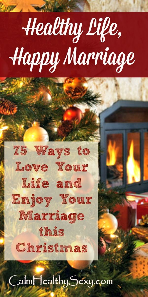 Healthy Life, Happy Marriage - 75 Ways to Enjoy Your Life, Health and Marriage this Christmas. This free ebook shares tips, ideas and strategies for slowing down, living healthy and enjoying the holiday season. Family | Healthy living | Marriage advice