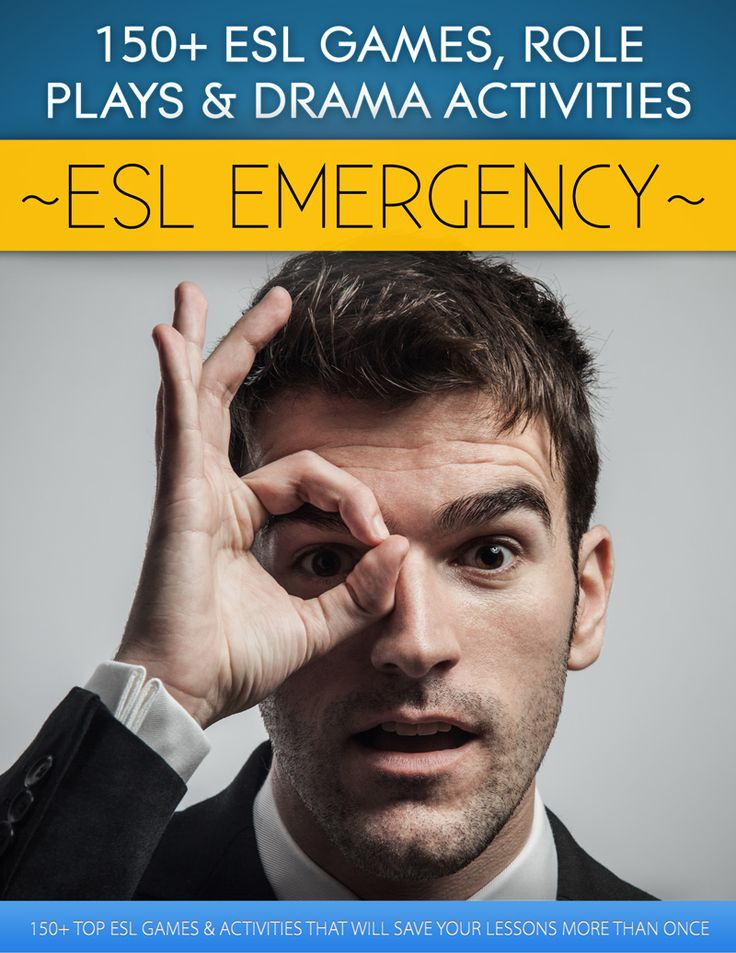 Our new e-book is here: ESL Emergency: 150+ ESL Games, Role Plays & Drama Activities Click to get it for just $9.99!