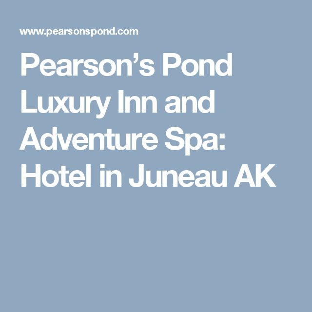 Pearson's Pond Luxury Inn and Adventure Spa: Hotel in Juneau AK