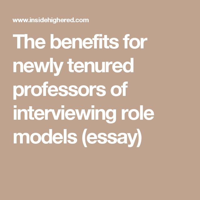 The benefits for newly tenured professors of interviewing role models (essay)