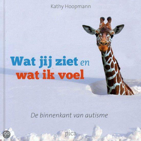 Kathy Hoopmann - Wat jij ziet en wat ik voel     - Boek over de binnenwereld van autisme