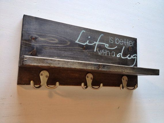 "Dog leash holder and shelf ""life is better with a dog"" on Etsy, $38.23 CAD"