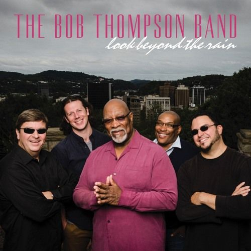 The Bob Thompson Band - Look Beyond The Rain by Blue Canoe Records #SmoothJazz #Music https://playthemove.com/the-bob-thompson-band-look-beyond-the-rain-by-blue-canoe-records/