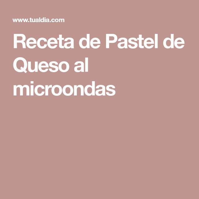 Receta de Pastel de Queso al microondas