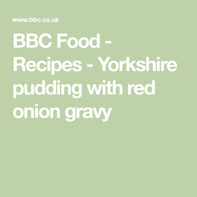 BBC Food - Recipes - Yorkshire pudding with red onion gravy