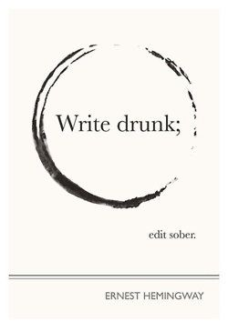 .Inspiration, Ernesthemingway, Quotes, Ernest Hemingway, Art Prints, Writing Drunk, Editing Sober, Wise Words, Good Advice