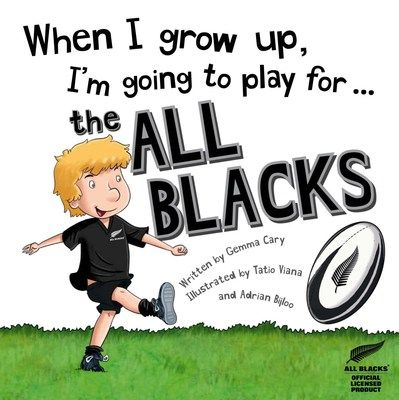 When I Grow Up I am Going to Play for the All Blacks