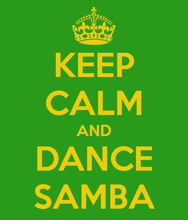 Keep calm and dance samba