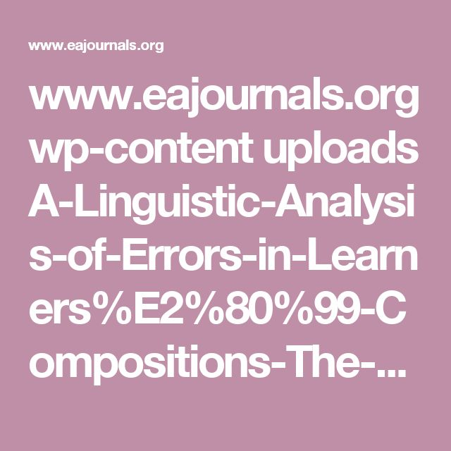 www.eajournals.org wp-content uploads A-Linguistic-Analysis-of-Errors-in-Learners%E2%80%99-Compositions-The-Case-of-Arba-Minch-University-Students.pdf
