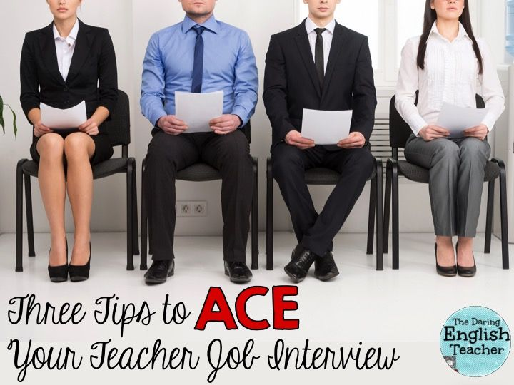 The Daring English Teacher: Three Tips to Ace Your Teacher Job Interview