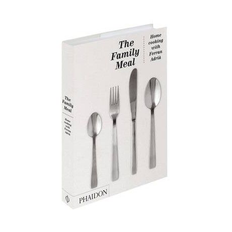 Ferran Adria - The Family Meal: Home Cooking with Ferran Adria