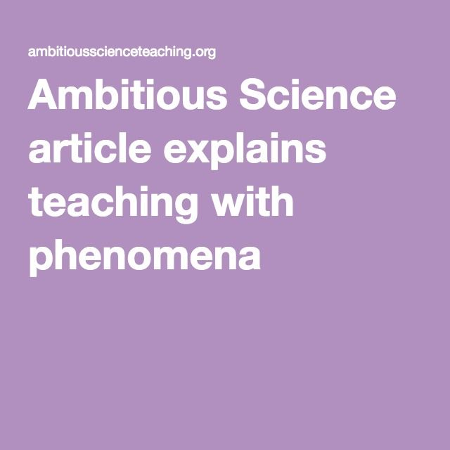 Ambitious Science article explains teaching with phenomena