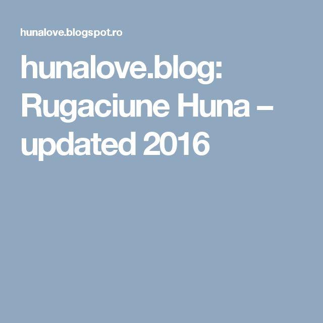 Rugaciune Huna – updated 2016