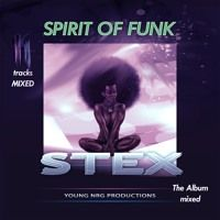 Stex - Spirit Of Funk -Album Mixed - Freedownload by young nrg productions on SoundCloud