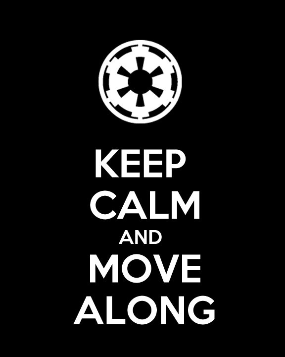 Keep Calm And Movin Right Along The Muppets: These Aren't The Droids You're Looking For...
