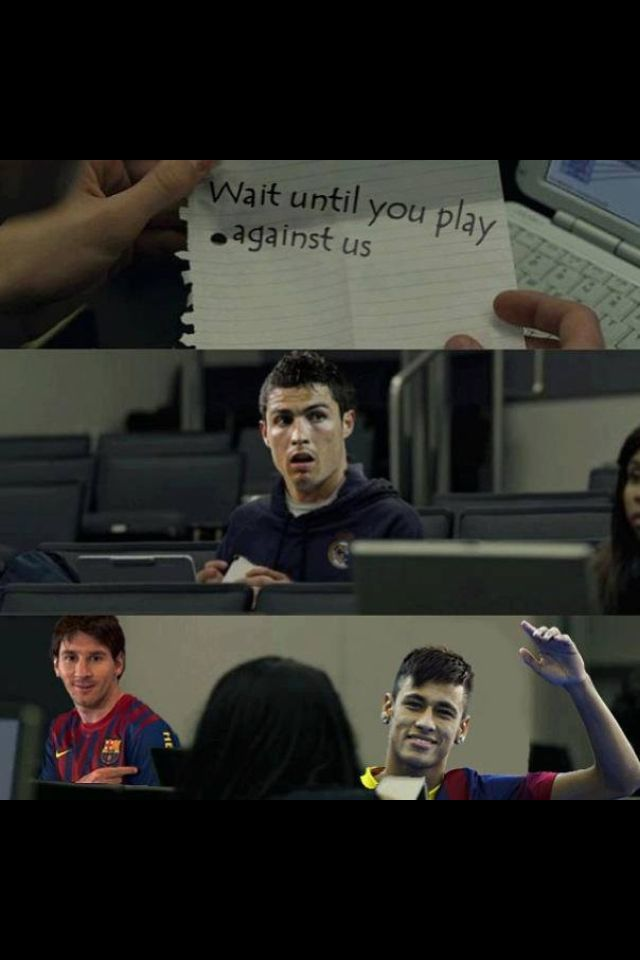 Hahah love this! FC Barcelona > Real Madrid  Neymar Messi  Ronaldo