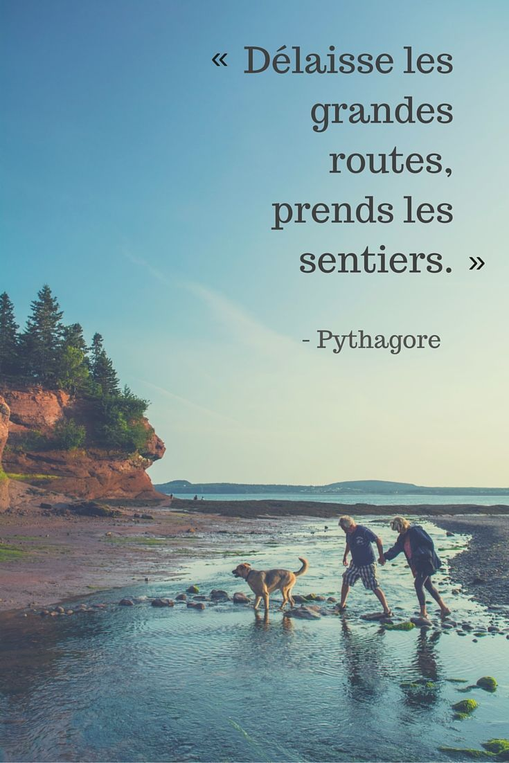 « Délaisse les grandes routes, prends les sentiers ». Pythagore. | Citations de…