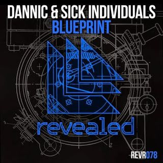Dannic & Sick Individuals – Blueprint