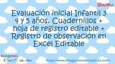 Evaluación inicial Infantil 3 4 y 5 años. Cuadernillos + hoja de registro + Registro de observación en Excel Editable
