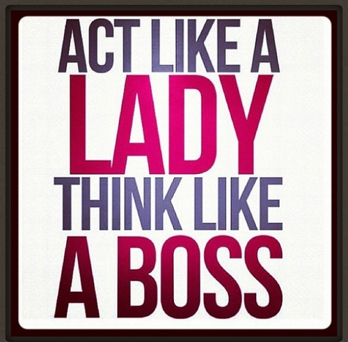 Boss Lady Quotes: We Think: Inspirational Thoughts