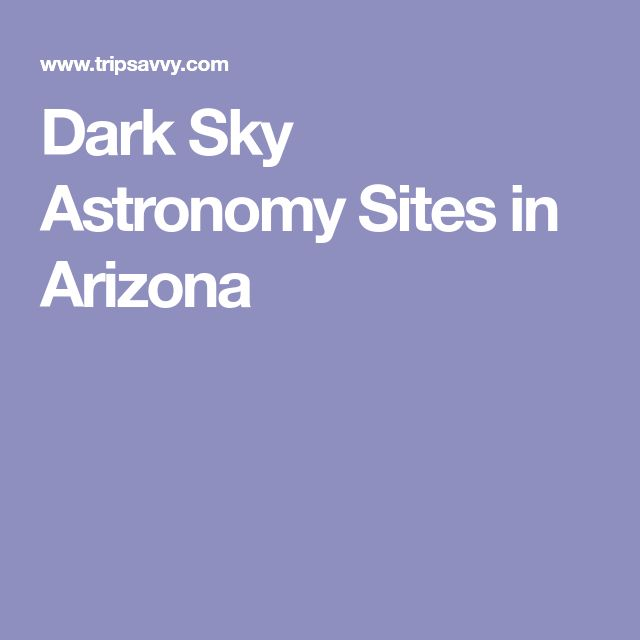 Dark Sky Astronomy Sites in Arizona