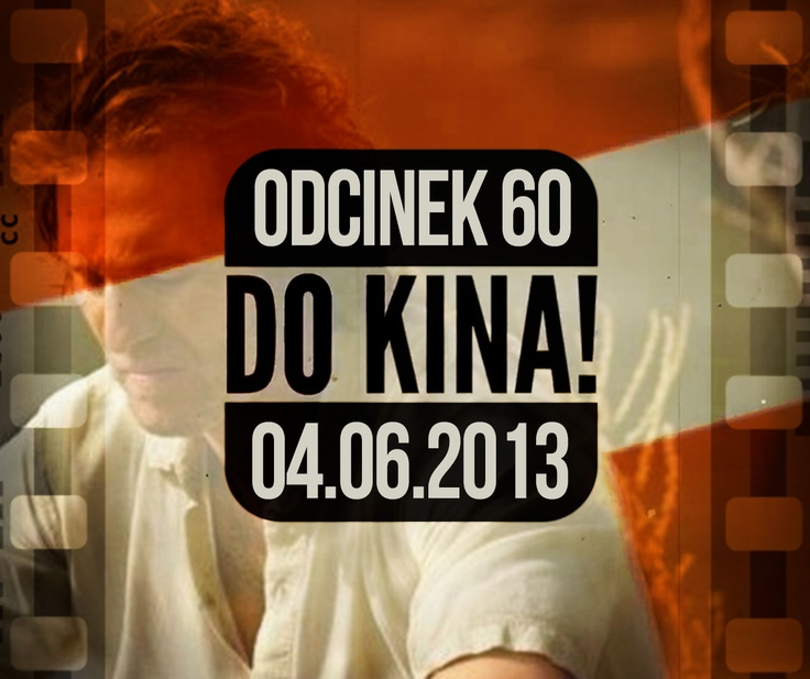 Do Kina #60 http://www.orange.pl/kid,4003145976,id,4003270138,title,Do-kina-Uciekinier,video.html