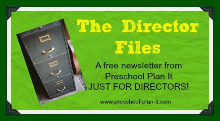 Director Files Newsletter Just for Preschool Directors