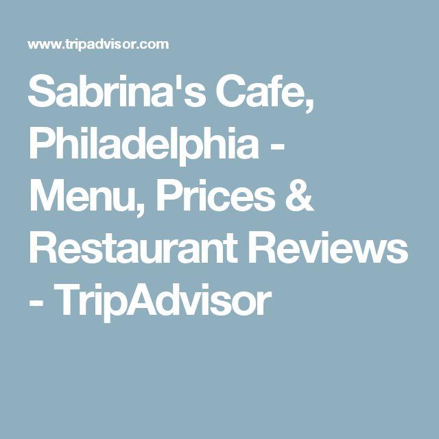 Sabrina's Cafe, Philadelphia - Menu, Prices & Restaurant Reviews - TripAdvisor