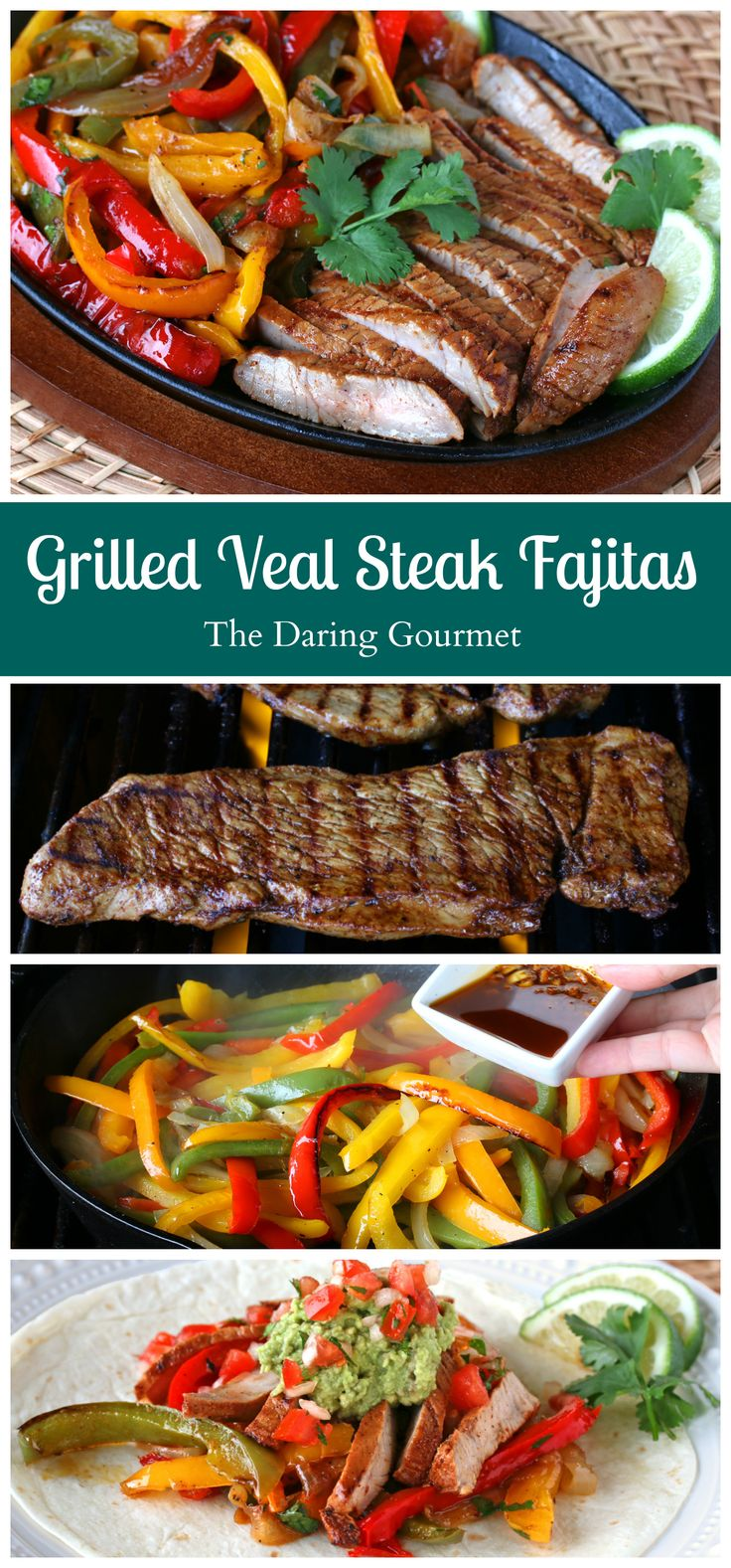 Grilled Veal Steak Fajitas.  daringgourmet.com