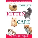 Complete Kitten Care (Kindle Edition)By Amy D. Shojai