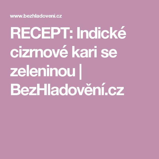 RECEPT: Indické cizrnové kari se zeleninou   BezHladovění.cz