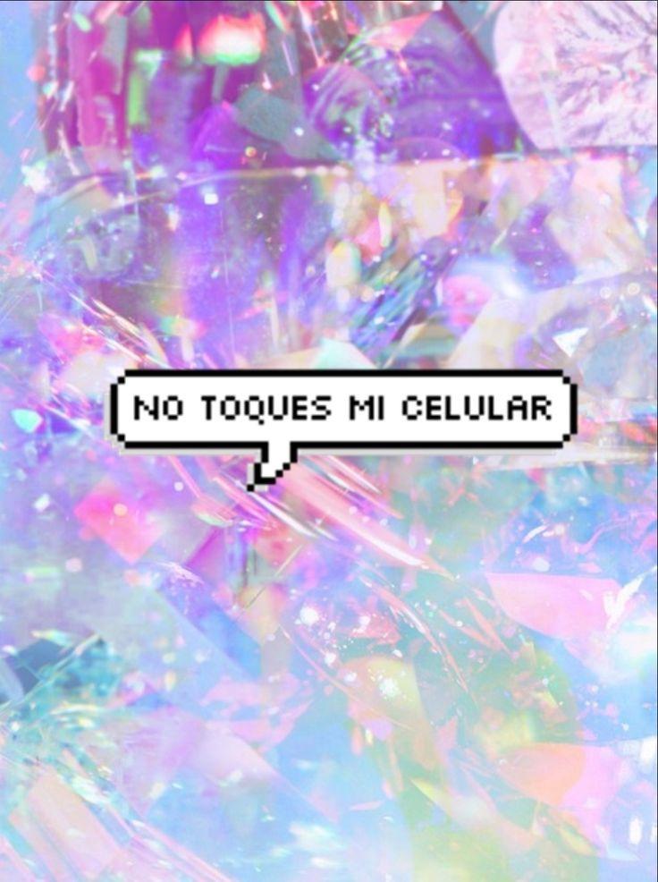 Wallpapers No toques mi celular.