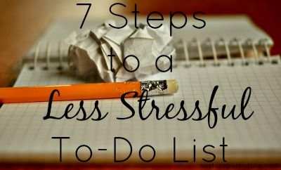 7 Steps to a Less Stressful To-Do List. To-do lists should not be adding to your stress. Running a family and working takes prioritzing. Take the stress out of your to do list with these easy steps. | Nurture Her Nature