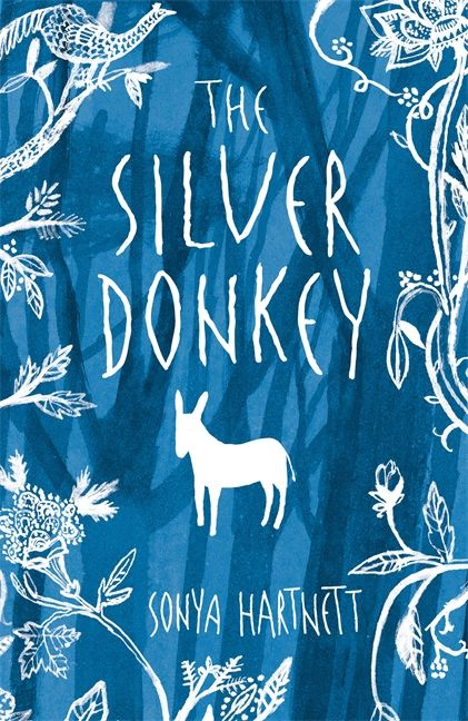 The Silver Donkey By Sonya Hartnett Illustrated by Laura Carlin