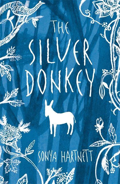 The Silver Donkey  By Sonya Hartnett  Illustrated by Laura Carlin
