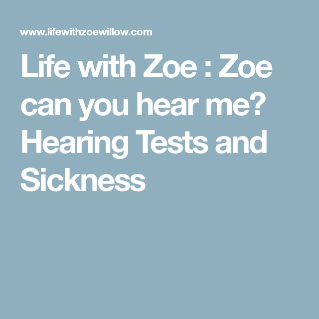 Life with Zoe : Zoe can you hear me? Hearing Tests and Sickness