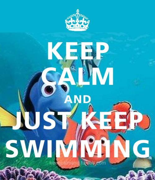swim , and well if you can't learn soooo you can just keep swimming .