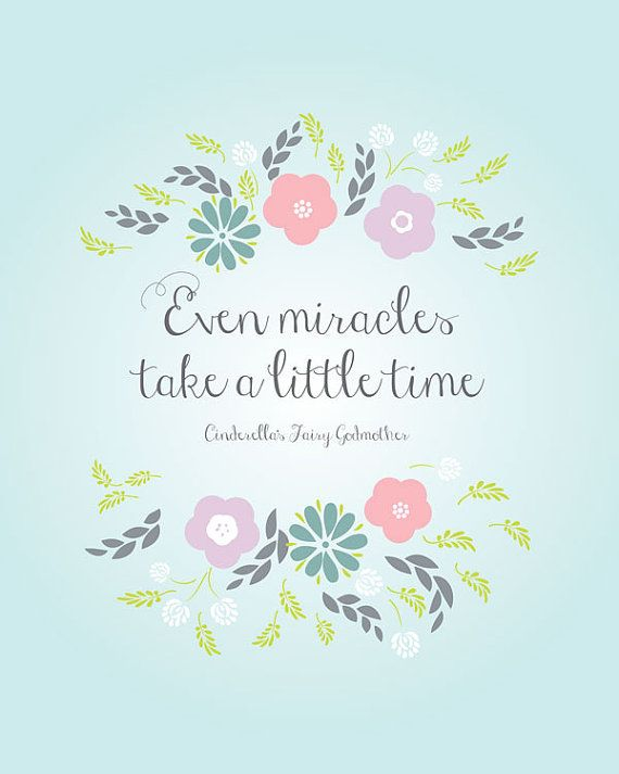 Even Miracles Take A Little Time  Cinderella Quote  by akmo, $5.00 #miracles #cinderella #etsy