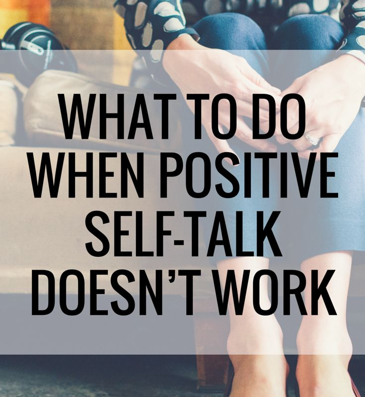 I often use positive self-talk when I'm feeling overwhelmed by negative thoughts about my body, my performance or my worth. Sometimes, though, it doesn't work. So, what are we supposed to do?