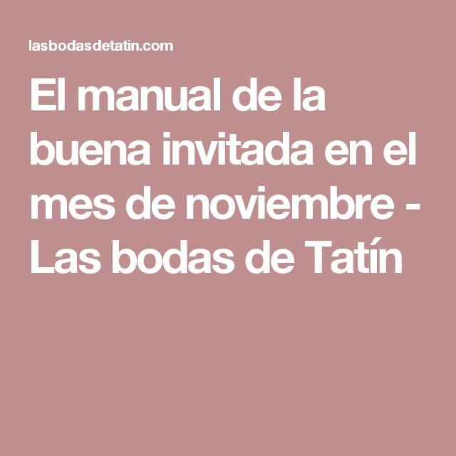 El manual de la buena invitada en el mes de noviembre - Las bodas de Tatín