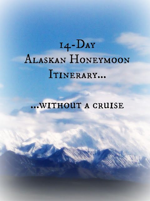 Itinerary: 15 Day Alaskan Vacation - without a cruise!!!