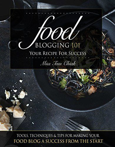 Food Blogging 101 - Your Recipe for Success: Tools, Techniques & Tips For Making Your Food Blog A Success From The Start, http://www.amazon.com/dp/B0124XFNSY/ref=cm_sw_r_pi_awdm_-4CUvb06M1CFM