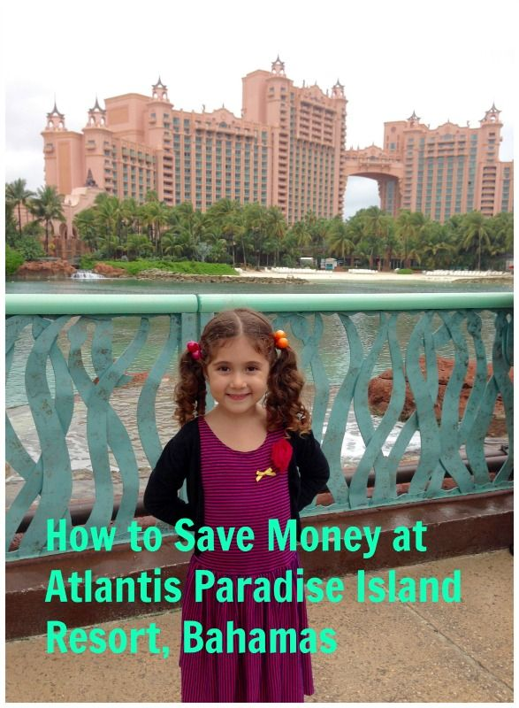 How to Save Money at Atlantis Paradise Island Resort, Bahamas. Family travel, travel tips, Atlantis with Kids, budget travel, money saving tips for Atlantis.