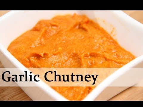 Spicy Garlic Chutney - Indian Condiment Recipe by Ruchi Bharani - Vegetarian [HD] - YouTube// THIS IS DELICIOUS!!!!!