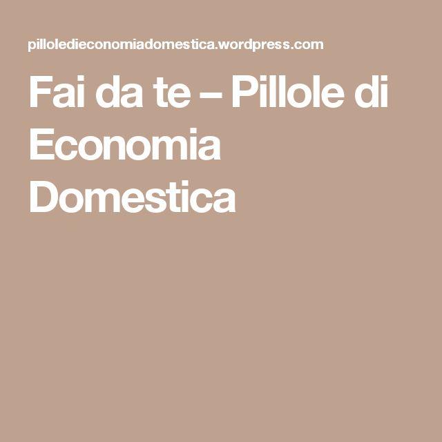 Fai da te – Pillole di Economia Domestica
