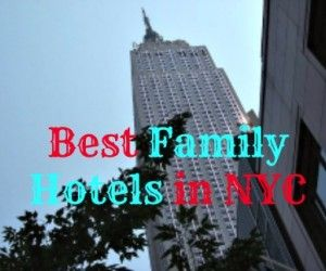 Best Family Hotels in New York City