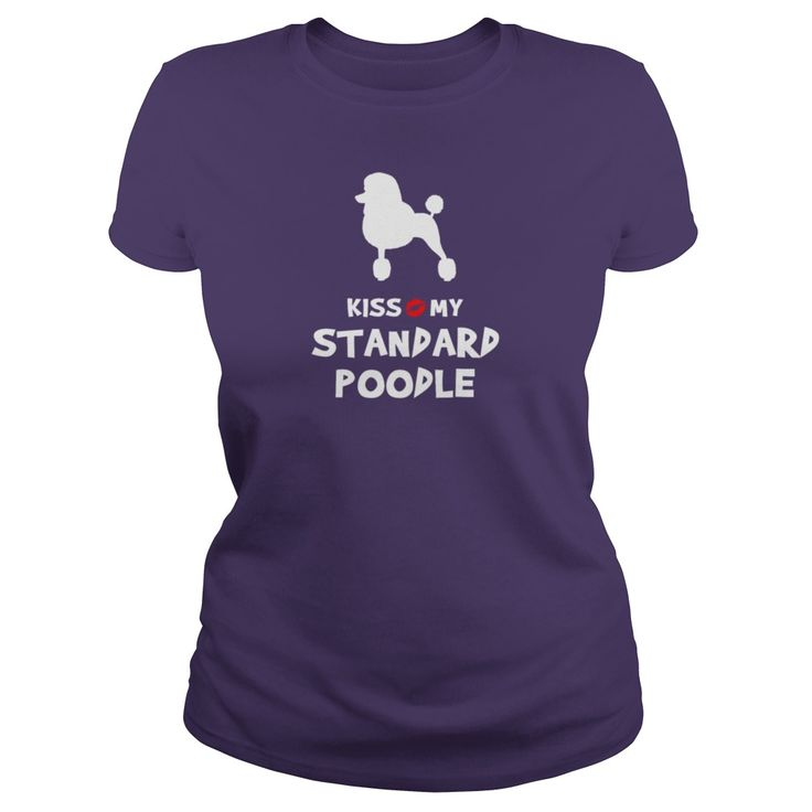 Kiss My Standard Poodle LIMTED EDITION #gift #ideas #Popular #Everything #Videos #Shop #Animals #pets #Architecture #Art #Cars #motorcycles #Celebrities #DIY #crafts #Design #Education #Entertainment #Food #drink #Gardening #Geek #Hair #beauty #Health #fitness #History #Holidays #events #Home decor #Humor #Illustrations #posters #Kids #parenting #Men #Outdoors #Photography #Products #Quotes #Science #nature #Sports #Tattoos #Technology #Travel #Weddings #Women