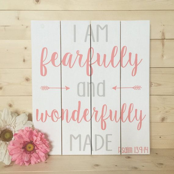 I Am Fearfully and Wonderfully Made Wood by HeartNSoulDesigns32  Te alabaré; porque formidables, maravillosas son tus obras; Estoy maravillado, Y mi alma lo sabe muy bien. Salmos 139:14 RVR1960